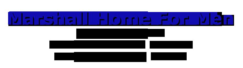 Marshall Home for Men